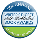 20th Annual Writer's Digest Self-Published Book Awards - Honorable Mention.png